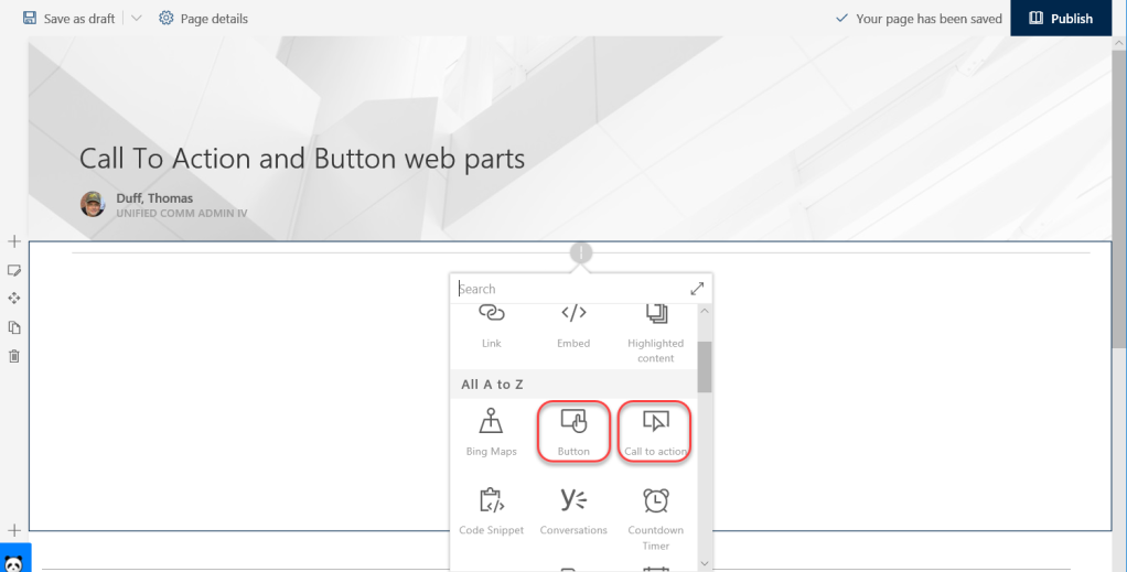 Machine generated alternative text: Save as draft  Page details  Embed  Conversations  V Your page has been saved  Highlighted  content  Countdown  Publish  Call To Action and Button web parts  Duff, Thomas  UNIFIED COMM ADMIN IV  b  earch  Link  All A to Z  Bing Maps  Code Snippet