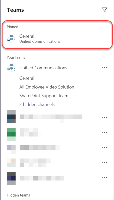 Machine generated alternative text: Teams  Pinned  E General  Unified Communications  Your teams  Unified Communications  General  All Employee Video Solution  SharePoint Support Team  2 hidden channels  Hidden teams