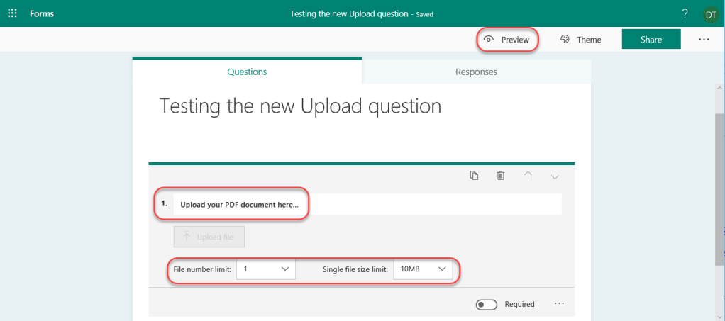 Machine generated alternative text: Forms  Testing the new Upload question - saved  Questions  Testing the new Upload question  Upload your PDF document here...  Responses  Preview  Required  9 Theme  Share  File number limit:  Single file size limit:  IOMB