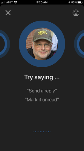 "Machine generated alternative text: x  9:20 AM  Try saying ...  ""Send a reply""  'Mark it unread"""