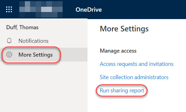 Machine generated alternative text: Duff, Thomas  Q Notifications  @ More Settings  OneDrive  More Settings  Manage access  Access requests and invitations  Site collection administrators  Run sharing report