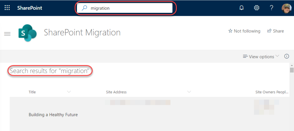 "Machine generated alternative text: SharePoint  p migration  SharePoint Migration  Not following  Share  View options  O  Search results for ""migration'  Title  Building a Healthy Future  Site Address  Site Owners Peopl.."