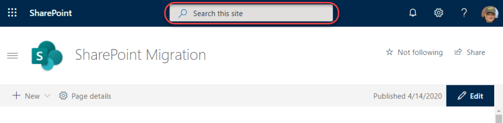 Machine generated alternative text: SharePoint  p Search this site  SharePoint Migration  + New v Page details  Not following  Published 4/14/2020  Share  Edit